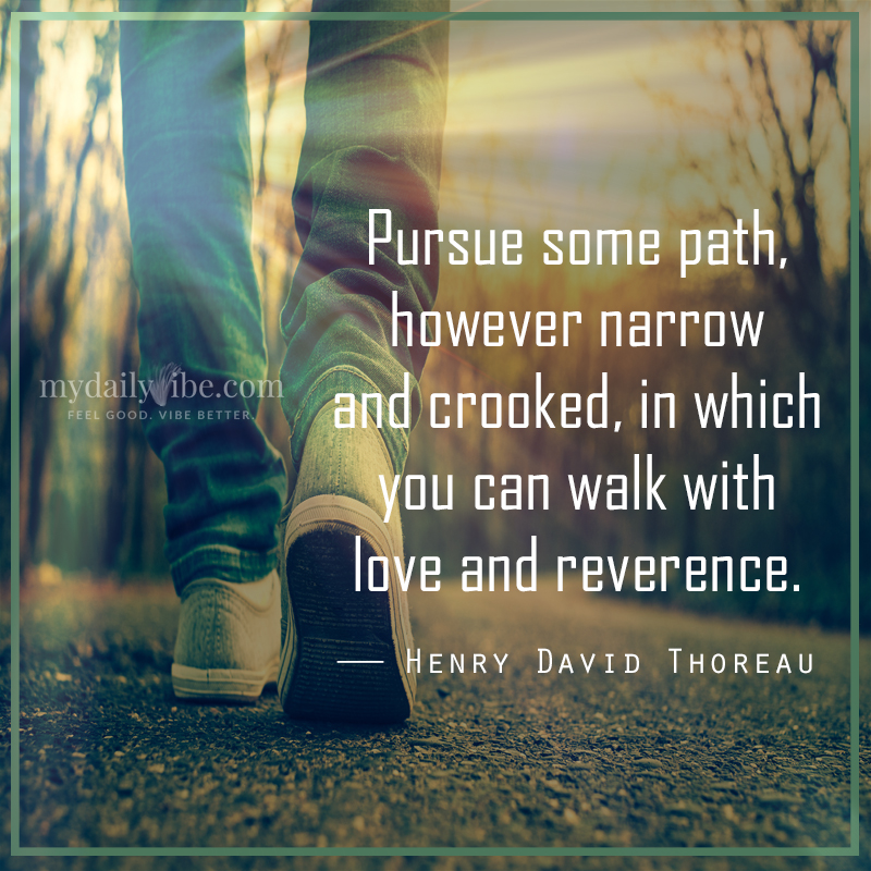 Pursue Some Path by Henry David Thoreau