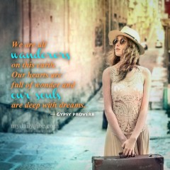 We Are All Wanderers – Gypsy Proverb
