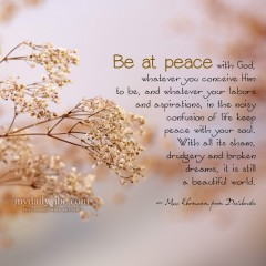 Be at Peace by Max Ehrmann