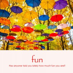 Fun e-card: Has anyone told you lately how much fun you are? — $1.95