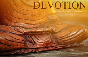 Devotion – state of ardent worship, love