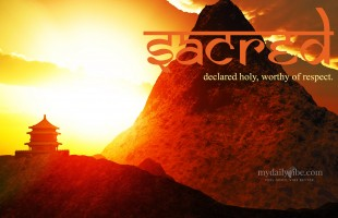 Sacred – state of reverence, holy, worthy of respect