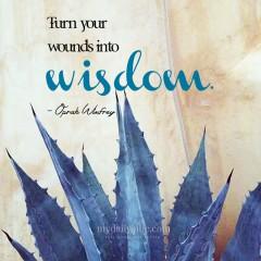 Turn Your Wounds into Wisdom by Oprah Winfrey