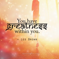 You Have Greatness Within You by Les Brown