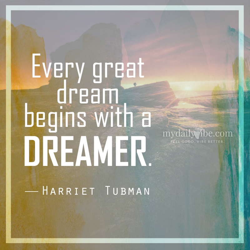 Every Great Dream by Harriet Tubman