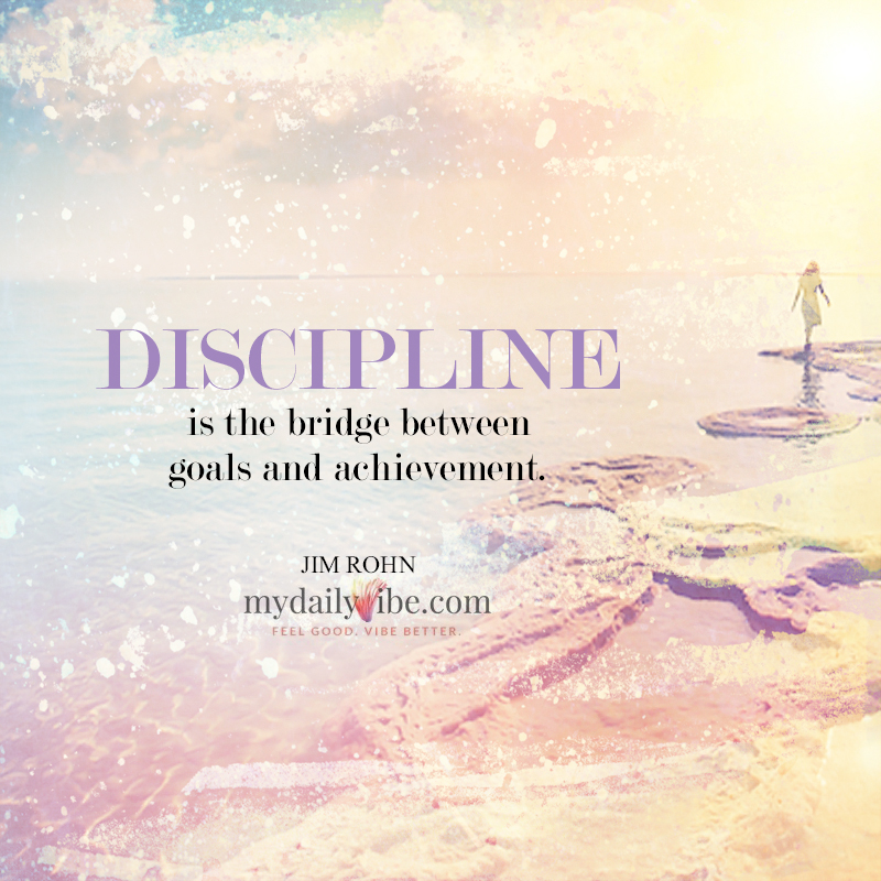 Discipline Is The Bridge by Jim Rohn