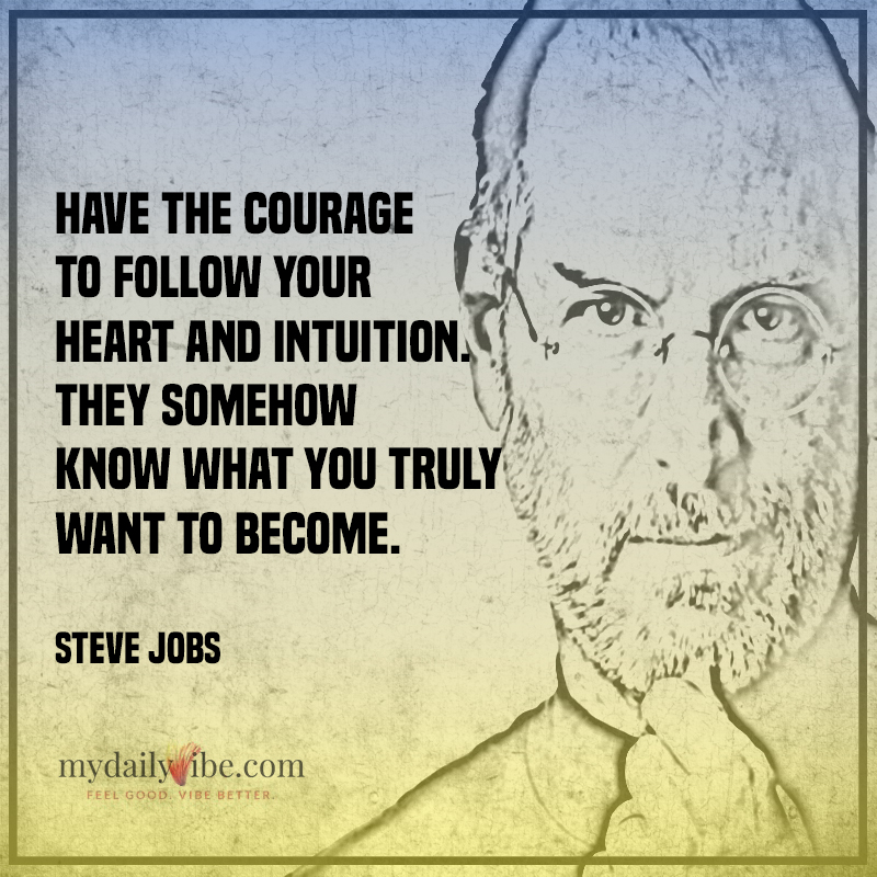 Have The Courage by Steve Jobs